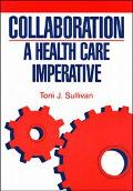 Collaboration A Health Care Imperative