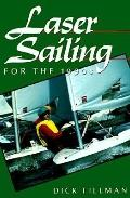 Laser Sailing for the 1990s