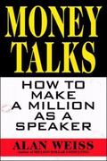 Money Talks How to Make a Million As a Speaker