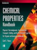 Chemical Properties Handbook Physical, Thermodynamic, Environmental, Transport, Safety, and ...
