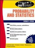 Schaum's Outline of Theory and Problems of Probability and Statistics (Schaum's Outlines)
