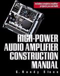 High-Power Audio Amplifier Construction Manual 50 To 500 Watts for the Audio Perfectionist