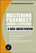 Mastering Pharmacy Licensure and Certification A Case-Based Review