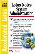 System Administration Accelerated Lotus Notes Study Guide