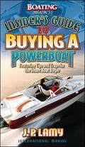 Boating Magazine's Insider's Guide to Buying a Powerboat: Featuring Tips and Traps for the S...