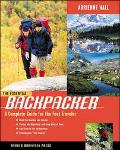 Essential Backpacker A Complete Guide for the Foot Traveler