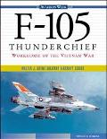 F-105 Thunderchief Workhorse of the Vietnam War