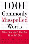 1001 Commonly Misspelled Words What Your Spell Checker Won't Tell You