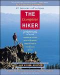 Complete Hiker Everything You'll Need for a Day or a Month on the Trail