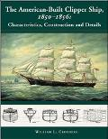 American-Built Clipper Ship 1850-1856 Characteristics, Construction, and Details