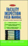Facility Inspection Field Manual A Complete Condition Assessment Guide
