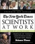 Scientists at Work Profiles of Today's Groundbreaking Scientists from Science Times
