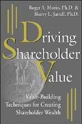 Driving Shareholder Value Value-Building Techniques for Creating Shareholder Value