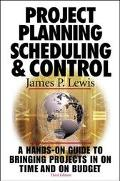 Project Planning, Scheduling, and Control A Hands-On Guide to Bringing Projects in on Time a...