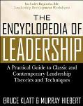 Encyclopedia of Leadership A Practical Guide to Popular Leadership Theories and Techniques