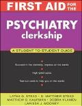 First Aid for the Psychiatry Clerkship A Student to Student Guide