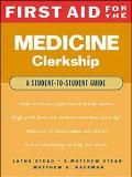 First Aid for the Medicine Clerkship A Student to Student Guide
