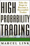 High-Probability Trading Take the Steps to Become a Successful Trader