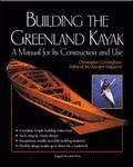 Building the Greenland Kayak A Manual for Its Construction and Use