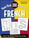 Your First 100 Words in French French for Total Beginners Through Puzzles and Games