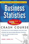 Business Statistics Based on Schaum's Outline of Theory and Problems of Business Statistics,...