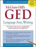 McGraw-Hill's Ged Language Arts, Writing The Most Comprehensive and Reliable Study Program f...