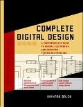 Complete Digital Design A Comprehensive Guide to Digital Electronics and Computer System Arc...
