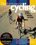 Performance Cycling Training for Power, Endurance, and Speed