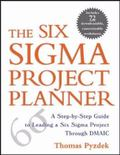 Six Sigma Project Planner A Step-By-Step Guide to Leading a Six Sigma Project Through Dmaic