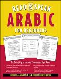 Read & Speak Arabic for Beginners The Easiest Way to Learn to Communicate Right Away