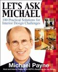 Let's Ask Michael 100 Practical Solutions for Design Challenges