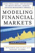 Modeling Financial Markets Using Visual Basic.Net and Databases to Create Pricing, Trading, ...