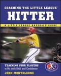 Coaching the Little League Hitter Teaching Your Players to Hit With Skill and Confidence