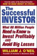 The Successful Investor: What 80 Million People Need to Know to Invest Profitably and Avoid ...