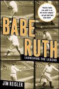 Babe Ruth Launching the Legend
