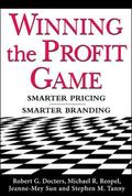 Winning the Profit Game Smarter Pricing, Smarter Branding