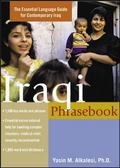 Iraqi Phrasebook The Essential Language Guide for Contemporary Iraq
