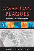 American Plagues Lessons from Our Battles with Disease