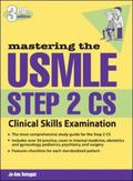 Mastering The USMLE Step 2 CS Clinical Skills Examination