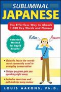 Subliminal Japanese The Effortless Way To Absorb 1,000 Key Words And Phrases