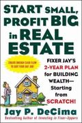 Start Small, Profit Big In Real Estate Fixer Jay's 2-Year Plan for Building Wealth-Starting ...