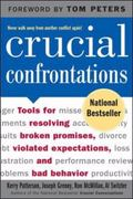Crucial Confrontations Tools for Resolving Broken Promises, Violated Expectations, and Bad B...
