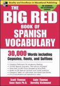 Big Red Book Of Spanish Vocabulary 30,000 Words Including Cognates, Roots, and Suffixes