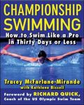 Championship Swimming How To Improve Your Technique And Swim Faster In Thirty Days Or Less