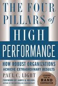 Four Pillars Of High Performance How Robust Organizations Achieve Extraordinary Results