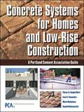 Concrete Systems For Homes and Low-Rise Construction A Portland Cement Association Guide