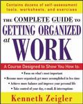 Getting Organized At Work 24 Lessons To Set Goals, Establish Priorities, And Manage Your Time