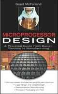 Microprocessor Design A Practical Guide from Design Planning to Manufacturing