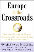 Europe at the Crossroads Will the EU Ever Be Able to Compete With the United States As an Ec...