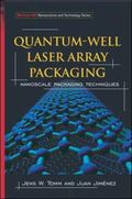 Quantum-Well Laser Array Packaging Nanoscale Packaging Techniques